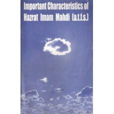 IMPORTANT CHARACTERISTICS OF HAZRAT IMAM MAHDI (A.T.F.S)
