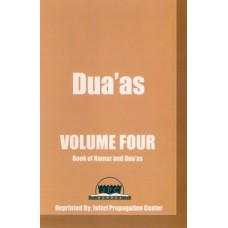 DUA'AS VOLUME FOUR BOOK OF NAMAZ AND DUA'AS
