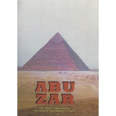 ABU ZAR THE GREAT COMPANIAN OF THE PROPHET MUHAMMAD (S.A.W)