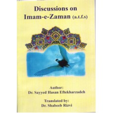 DISCUSSIONS ON IMAM-E-ZAMAN (A.T.F.S)