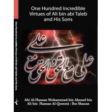 ONE HUNDRED INCREDIBLE VIRTUES OF ALI BIN ABI TALEB AND HIS SONS